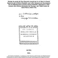 Abrégé du projet de Paix Eternelle inventé par le roi Henri le Grand, Approuvé par la Reine Elisabeth, par le Roi Jacques son Successeur, par les Républicains et divers autres Potentats, Approprié à l'Etat présent des Affaires Générales de l'Europe